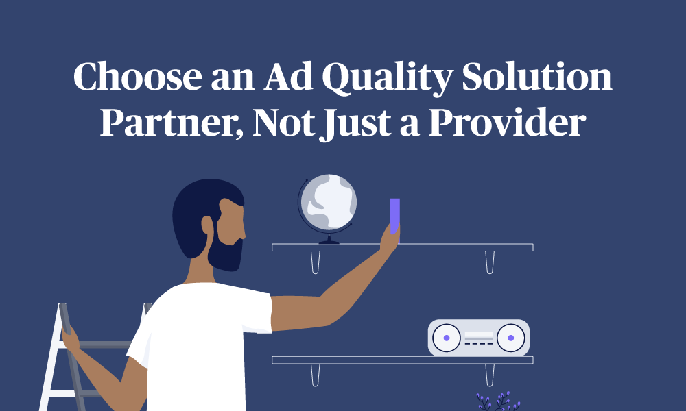 ADL_Choose-an-Ad-Quality-Solution-Partner,-Not-Just-a-Provider_Blog_Hero